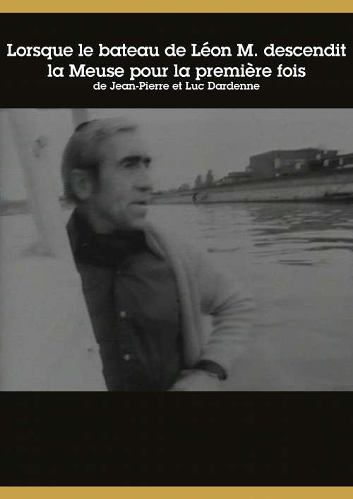 Lorsque le bateau de Léon M. descendit la Meuse pour la première fois